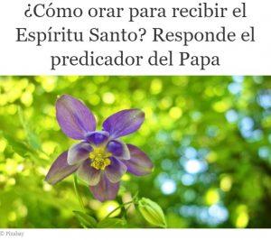 Cómo orar para recibir al Espíritu Santo
