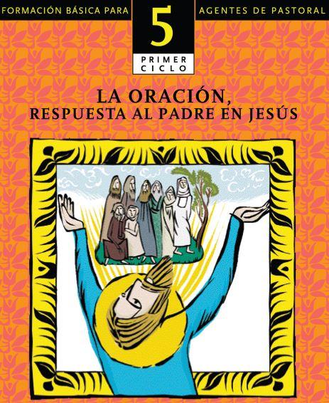 L05T06 La oración, respuesta al padre en Jesús (M5)