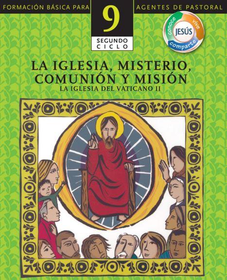 L09T10 La iglesia, misterio de comunión y misión (M6)